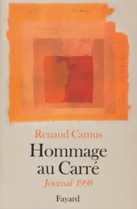 Renaud Camus - Hommage au carré. - Journal 1998.