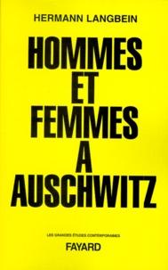Hermann Langbein - Hommes et femmes à Auschwitz.