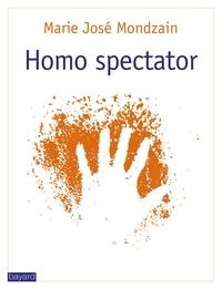 Marie-José Mondzain - Homo spectator - Voir, faire voir.