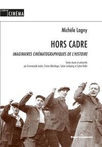 Michèle Lagny - Hors Cadre - Imaginaires cinématographiques de l'histoire.