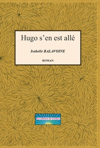 Isabelle Balavoine - Hugo s'en est allé.