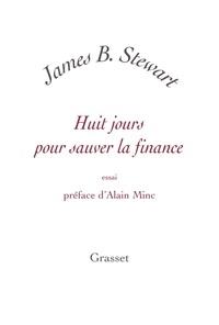 James B. Stewart - Huit jours pour sauver la finance.