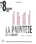 Xavier Delacroix - Huit regards sur la pauvreté et l'argent.