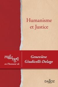 Julie Alix et Mathieu Jacquelin - Humanisme et justice - Mélanges en l'honneur de Geneviève Giudicelli-Delage.