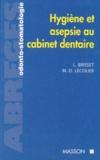 Marie-Dominique Lécolier et Lucien Brisset - Hygiène et asepsie au cabinet dentaire.
