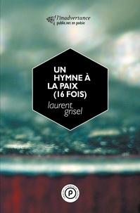 Laurent Grisel - Hymne à la paix (16 fois).