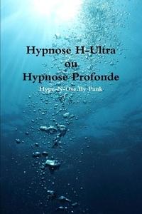 Christophe Pank - Hypnose H-Ultra ou Hypnose Profonde.