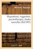 Hippolyte Bernheim - Hypnotisme, suggestion, psychothérapie, études nouvelles.