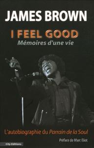 James Brown - I feel good - Mémoires d'une vie.
