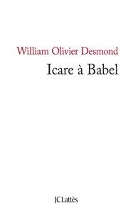 William Olivier Desmond - Icare à Babel.