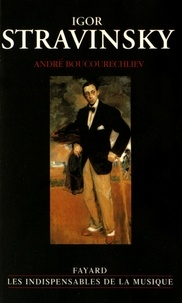 André Boucourechliev - Igor Stravinsky.