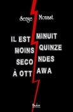 Serge Monast - Il est minuit moins quinze secondes à Ottawa.