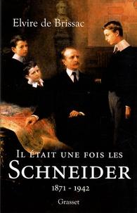 Elvire de Brissac - Il était une fois les Schneider (1871-1942).