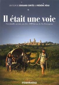 Edouard Cortès et Frédéric Réau - Il était une voie - Une famille, un âme, un rêve, 1300 km sur la Via Francigena. 1 DVD