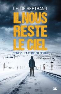 Chloé Bertrand - Il nous reste le ciel Tome 2 : La veine du pendu.