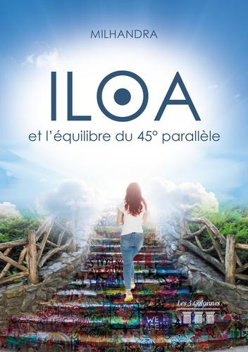 Iloa et l'équilibre du 45° parallèle