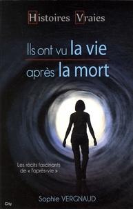 Sophie Vergnaud - Ils ont vu la vie après la mort.