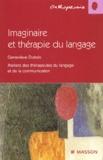 Geneviève Dubois - Imaginaire et thérapie du langage - Ateliers des thérapeutes du langage et de la communication.