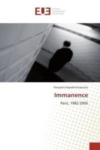 Panayotis Papadimitropoulos - Immanence - Paris, 1982-2005.