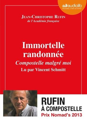 Jean-Christophe Rufin - Immortelle randonnée - Compostelle malgré moi. 1 CD audio MP3