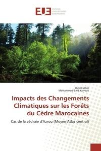 Impacts des changements climatiques sur les forêts du cèdre marocaines - Cas de la cédraie dAzrou (Moyen Atlas central).pdf