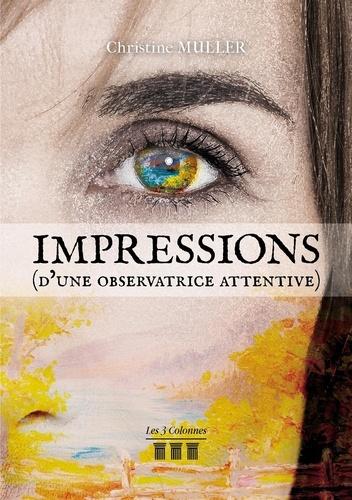 Christine Muller - Impressions (d'une observatrice attentive).