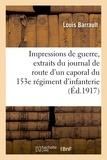 Barrault - Impressions de guerre : extraits du journal de route d'un caporal du 153e régiment d'infanterie.