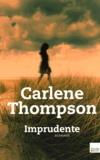Carlene Thompson - Imprudente.
