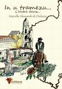 Di chidazzu marcellu Alessandri - In u tramezu... L'entre deux....