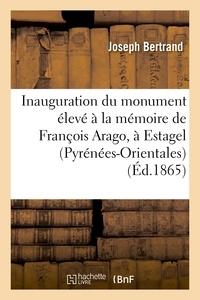 Joseph Bertrand et Michel Chevalier - Inauguration du monument élevé à la mémoire de François Arago, à Estagel (Pyrénées-Orientales).
