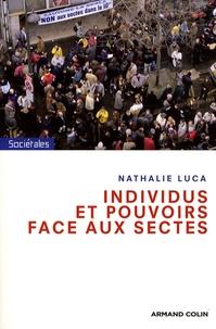 Nathalie Luca - Individus et pouvoirs face aux sectes.