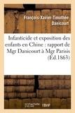 François-Xavier-Timothée Danicourt - Infanticide et exposition des enfants en Chine : rapport de Mgr Danicourt à Mgr Parisis.
