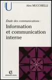 Alex Mucchielli - Information et communication interne - Etude des communications. Pour de nouveaux audits.