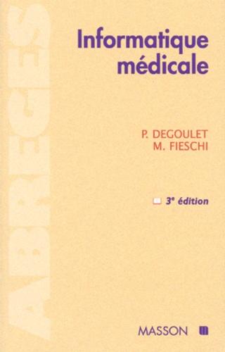 Marius Fieschi et Patrice Degoulet - INFORMATIQUE MEDICALE. - 3ème édition.