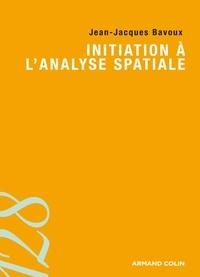 Jean-Jacques Bavoux - Initiation à l'analyse spatiale.