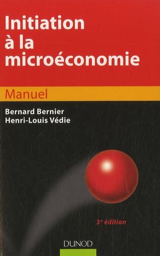 Bernard Bernier et Henri-Louis Védie - Initiation à la microéconomie.