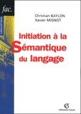 Christian Baylon et Xavier Mignot - Initiation à la sémantique du langage.