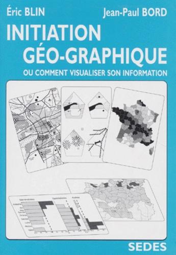 Initiation géo-graphique ou Comment visualiser son information