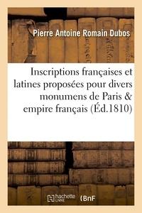 Dubos - Inscriptions françaises et latines proposées pour divers monumens de Paris et de l'empire français.