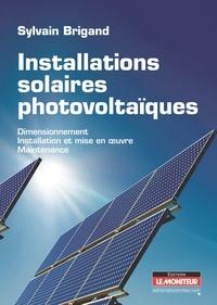 Sylvain Brigand - Installations solaires photovoltaïques - Dimensionnement, Installation et mise en oeuvre, maintenance.