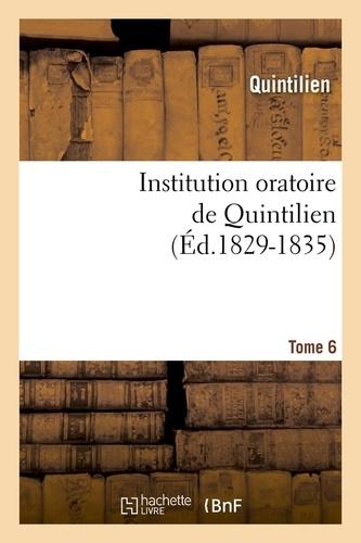 Institution oratoire de Quintilien. Tome 6 (Éd.1829-1835)