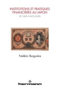 Frédéric Burguiere - Institutions et pratiques financières au Japon - De 1600 à nos jours.