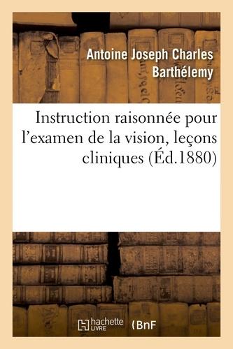 Antoine Joseph Charles Barthélemy - Instruction raisonnée pour l'examen de la vision devant les conseils de révision.