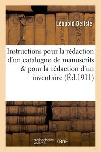 Léopold Delisle - Instructions pour la rédaction d'un catalogue de manuscrits et pour la rédaction d'un inventaire.