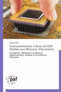 Instrumentation à base de DSP dédiée aux mesures vibratoires - Conception, réalisation et mesures expérimentales, analyse et surveillance vibratoire.pdf