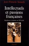 Jean-François Sirinelli - Intellectuels et passions françaises - Manifestes et pétitions au XXe siècle.