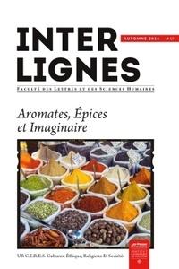 Bernadette Rey Mimoso-Ruiz - Inter-lignes N° 17, automne 2016 : Aromates, épices et imaginaire.