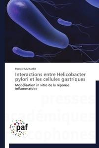 Pascale Mustapha - Interactions entre Helicobacter pylori et les cellules gastriques - Modélisation in vitro de la réponse inflammatoire.