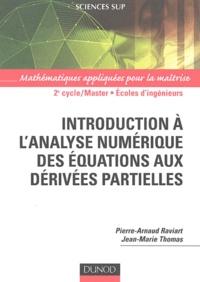 Pierre-Arnaud Raviart et Jean-Marie Thomas - Introduction à l'analyse numérique des équations aux dérivées partielles.