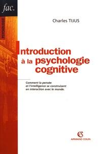 Charles Tijus - Introduction à la psychologie cognitive.